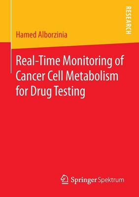 Real-Time Monitoring of Cancer Cell Metabolism for Drug Testing (Paperback)