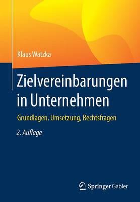 Zielvereinbarungen in Unternehmen: Grundlagen, Umsetzung, Rechtsfragen (Paperback)