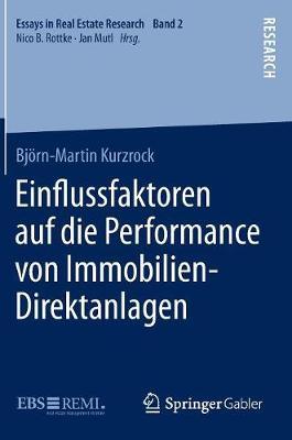 Einflussfaktoren Auf Die Performance Von Immobilien-Direktanlagen - Essays in Real Estate Research 2 (Hardback)