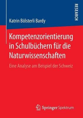 Kompetenzorientierung in Schulb�chern F�r Die Naturwissenschaften: Eine Analyse Am Beispiel Der Schweiz (Paperback)