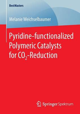 Pyridine-functionalized Polymeric Catalysts for CO2-Reduction - BestMasters (Paperback)