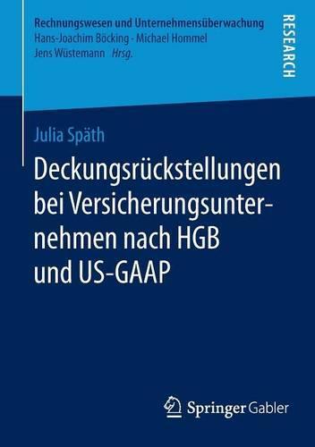 Deckungsr ckstellungen Bei Versicherungsunternehmen Nach Hgb Und Us-GAAP - Rechnungswesen Und Unternehmensuberwachung (Paperback)