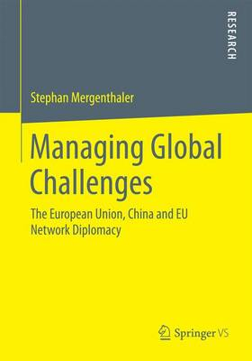 Managing Global Challenges: The European Union, China and EU Network Diplomacy (Paperback)