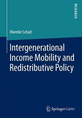 Intergenerational Income Mobility and Redistributive Policy (Paperback)