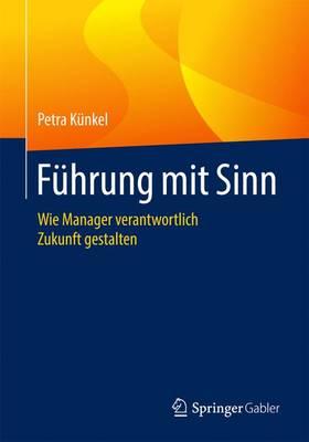 F�hrung Mit Sinn: Wie Manager Verantwortlich Zukunft Gestalten (Paperback)