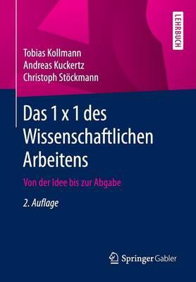 Das 1 X 1 Des Wissenschaftlichen Arbeitens: Von Der Idee Bis Zur Abgabe (Paperback)