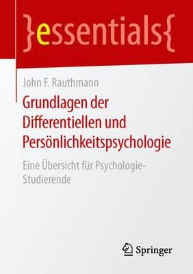 Grundlagen Der Differentiellen Und Pers nlichkeitspsychologie: Eine  bersicht F r Psychologie-Studierende - Essentials (Paperback)