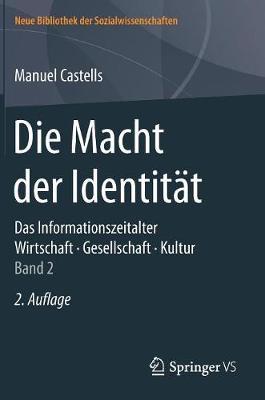 Die Macht Der Identit t: Das Informationszeitalter. Wirtschaft. Gesellschaft. Kultur. Band 2 - Neue Bibliothek Der Sozialwissenschaften (Hardback)