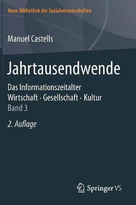 Jahrtausendwende: Das Informationszeitalter. Wirtschaft. Gesellschaft. Kultur. Band 3 - Neue Bibliothek Der Sozialwissenschaften (Hardback)