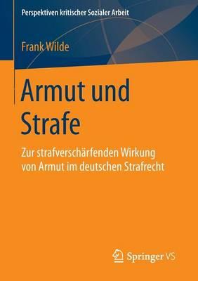 Armut Und Strafe: Zur Strafverscharfenden Wirkung Von Armut Im Deutschen Strafrecht - Perspektiven Kritischer Sozialer Arbeit 27 (Paperback)