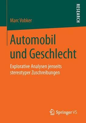 Automobil Und Geschlecht: Explorative Analysen Jenseits Stereotyper Zuschreibungen (Paperback)