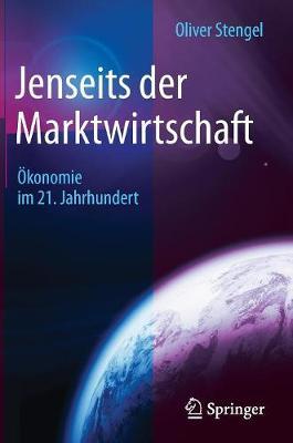 Jenseits Der Marktwirtschaft: konomie Im 21. Jahrhundert (Hardback)