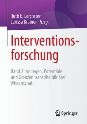 Interventionsforschung: Band 2: Anliegen, Potentiale Und Grenzen Transdisziplinarer Wissenschaft (Paperback)