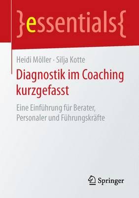 Diagnostik Im Coaching Kurzgefasst: Eine Einf hrung F r Berater, Personaler Und F hrungskr fte - Essentials (Paperback)