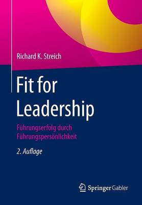 Fit for Leadership: F�hrungserfolg Durch F�hrungspers�nlichkeit (Paperback)