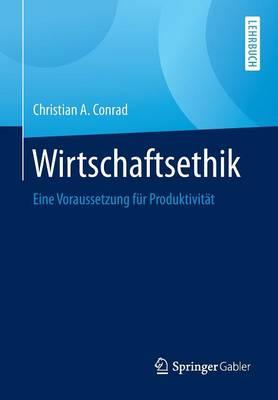 Wirtschaftsethik: Eine Voraussetzung F r Produktivit t (Paperback)