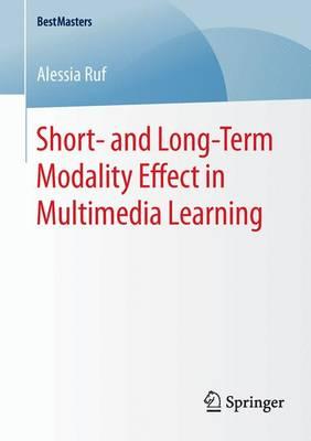 Short- and Long-Term Modality Effect in Multimedia Learning - BestMasters (Paperback)