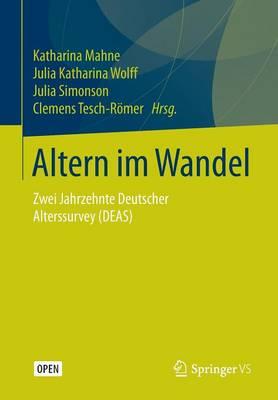Altern Im Wandel: Zwei Jahrzehnte Deutscher Alterssurvey (Deas) (Paperback)