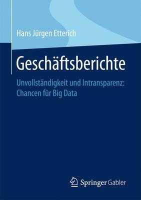 Gesch�ftsberichte: Unvollst�ndigkeit Und Intransparenz: Chancen F�r Big Data (Paperback)
