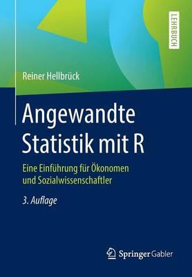 Angewandte Statistik Mit R: Eine Einf hrung F r  konomen Und Sozialwissenschaftler (Paperback)