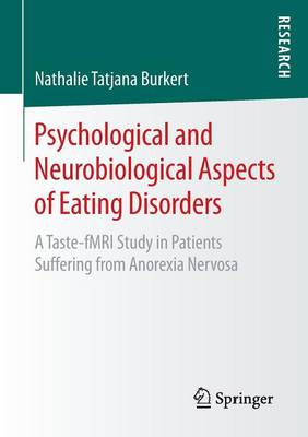 Psychological and Neurobiological Aspects of Eating Disorders: A Taste-fMRI Study in Patients Suffering from Anorexia Nervosa (Paperback)