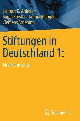 Stiftungen in Deutschland 1:: Eine Verortung (Hardback)