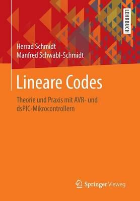 Lineare Codes: Theorie Und Praxis Mit Avr- Und Dspic-Mikrocontrollern (Paperback)