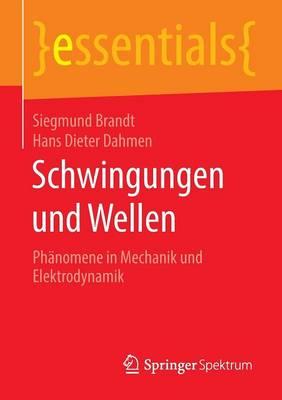 Schwingungen Und Wellen: Ph nomene in Mechanik Und Elektrodynamik - Essentials (Paperback)