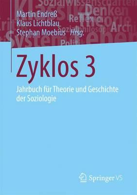Zyklos 3: Jahrbuch F r Theorie Und Geschichte Der Soziologie (Paperback)