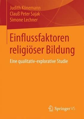 Einflussfaktoren Religi ser Bildung: Eine Qualitativ-Explorative Studie (Paperback)