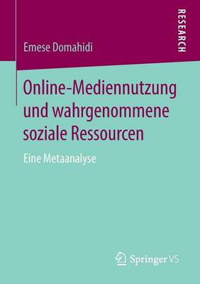 Online-Mediennutzung Und Wahrgenommene Soziale Ressourcen: Eine Metaanalyse (Paperback)