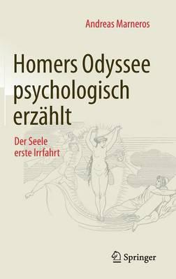 Homers Odyssee Psychologisch Erz hlt: Der Seele Erste Irrfahrt (Hardback)