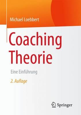 Coaching Theorie: Eine Einf hrung (Paperback)