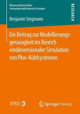 Ein Beitrag Zur Modellierungsgenauigkeit Im Bereich Eindimensionaler Simulation Von Pkw-K�hlsystemen - Wissenschaftliche Reihe Fahrzeugtechnik Universitat Stuttgar (Paperback)