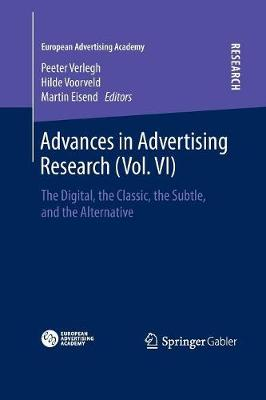 Advances in Advertising Research (Vol. VI): The Digital, the Classic, the Subtle, and the Alternative - European Advertising Academy (Paperback)