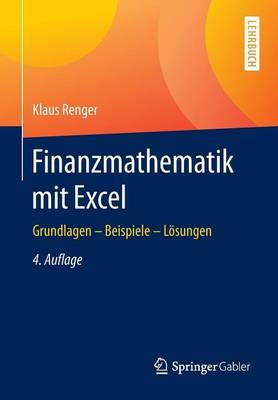 Finanzmathematik Mit Excel: Grundlagen - Beispiele - L�sungen (Paperback)