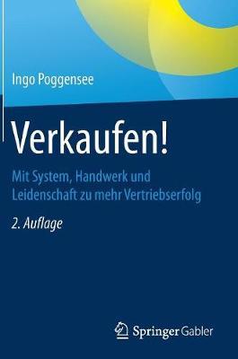 Verkaufen!: Mit System, Handwerk Und Leidenschaft Zu Mehr Vertriebserfolg (Hardback)