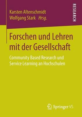 Forschen Und Lehren Mit Der Gesellschaft: Community Based Research Und Service Learning an Hochschulen (Paperback)