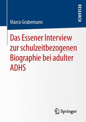 Das Essener Interview Zur Schulzeitbezogenen Biographie Bei Adulter Adhs (Paperback)