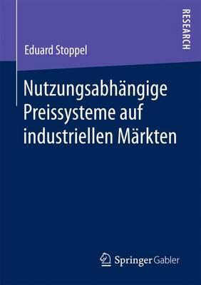 Nutzungsabh�ngige Preissysteme Auf Industriellen M�rkten (Paperback)