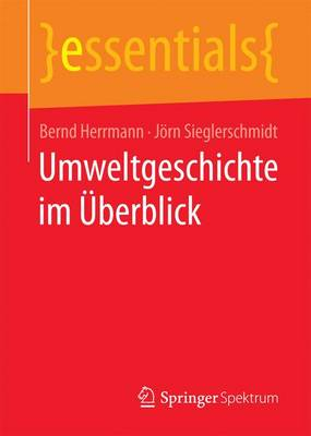 Umweltgeschichte Im �berblick - Essentials (Paperback)