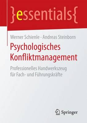 Psychologisches Konfliktmanagement: Professionelles Handwerkszeug F�r Fach- Und F�hrungskr�fte - Essentials (Paperback)