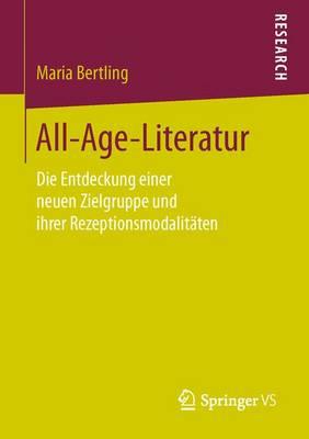 All-Age-Literatur: Die Entdeckung Einer Neuen Zielgruppe Und Ihrer Rezeptionsmodalit�ten (Paperback)