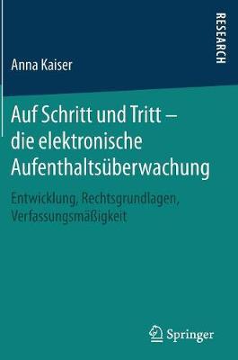 Auf Schritt Und Tritt - Die Elektronische Aufenthalts�berwachung: Entwicklung, Rechtsgrundlagen, Verfassungsm��igkeit (Hardback)