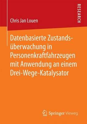 Datenbasierte Zustandsuberwachung in Personenkraftfahrzeugen Mit Anwendung an Einem Drei-Wege-Katalysator (Paperback)
