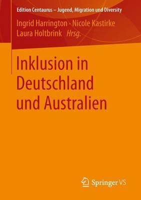 Inklusion in Deutschland und Australien 2016 - Edition Centaurus - Jugend, Migration Und Diversity (Paperback)