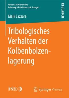 Tribologisches Verhalten Der Kolbenbolzenlagerung - Wissenschaftliche Reihe Fahrzeugtechnik Universitat Stuttgar (Paperback)
