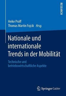 Nationale Und Internationale Trends in Der Mobilitat: Technische Und Betriebswirtschaftliche Aspekte (Paperback)