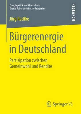 B�rgerenergie in Deutschland: Partizipation Zwischen Gemeinwohl Und Rendite - Energiepolitik Und Klimaschutz. Energy Policy and Climate Pr (Paperback)