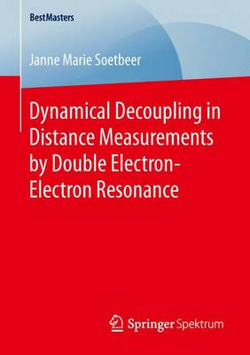 Dynamical Decoupling in Distance Measurements by Double Electron-Electron Resonance - BestMasters (Paperback)